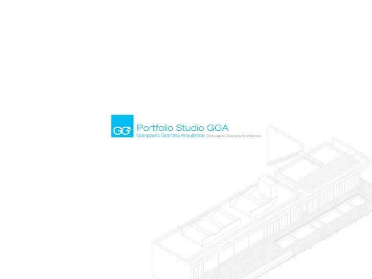 Portfolio Studio GGAGianpaolo Granato Arquitetos Gianpaolo Granato Architects