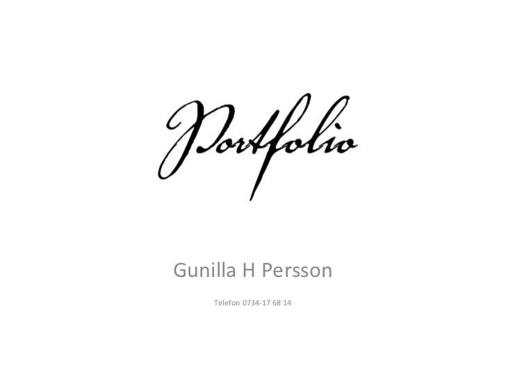 Gunilla H Persson Telefon 0734-17 68 14