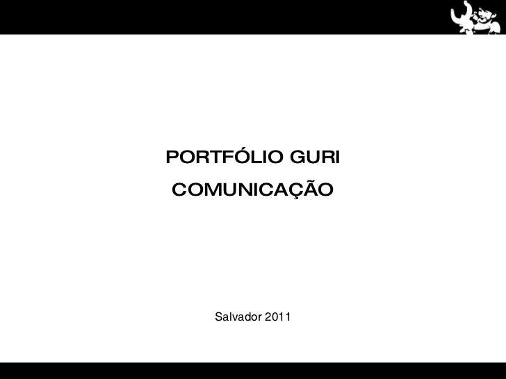 PORTFÓLIO GURICOMUNICAÇÃO   Salvador 2011