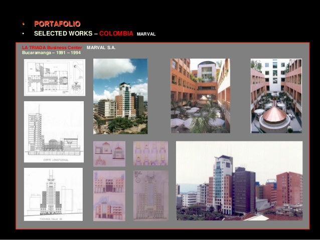 • PORTAFOLIO • SELECTED WORKS – COLOMBIA MARVAL LA TRIADA Business Center MARVAL S.A. Bucaramanga – 1991 – 1994