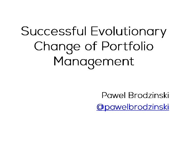 Successful Evolutionary Change of Portfolio Management