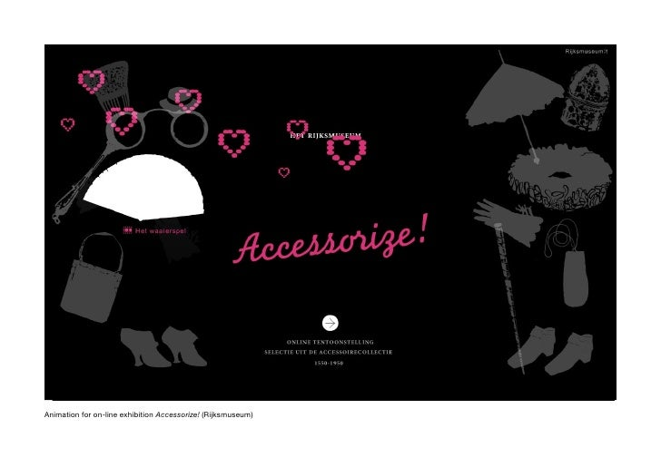Animation for on-line exhibition Accessorize! (Rijksmuseum)