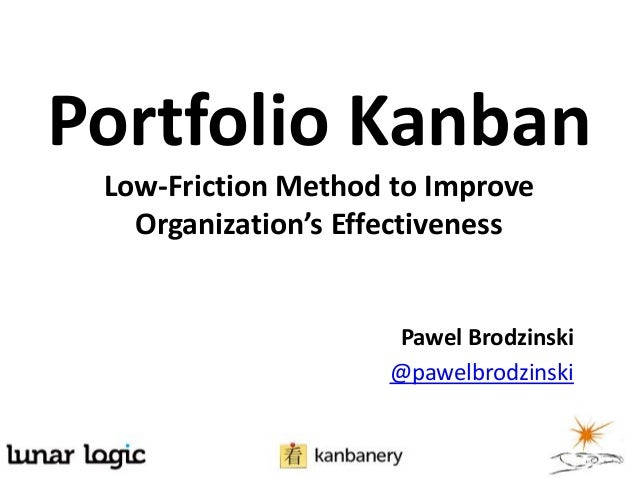 Portfolio Kanban - Low-Friction Method to Improve Organization's Effectiveness