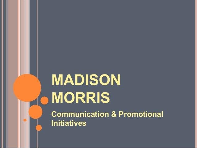 MADISONMORRISCommunication & PromotionalInitiatives