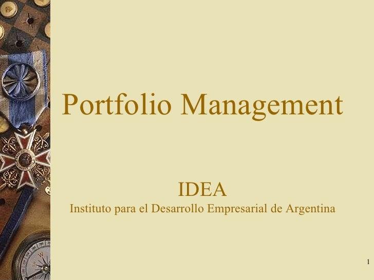 Portfolio Management I DEA Instituto para el Desarrollo Empresarial de Argentina