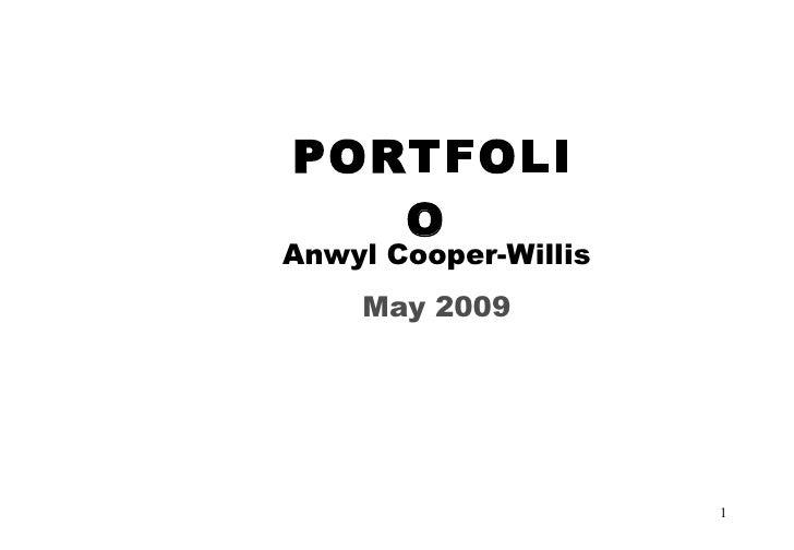 PORTFOLIO   Anwyl Cooper-Willis May 2009