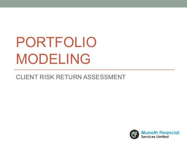 PORTFOLIO MODELING CLIENT RISK RETURN ASSESSMENT