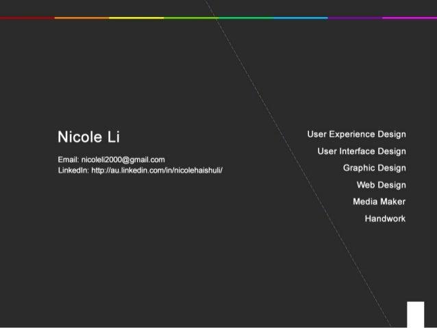 Nicole Li Email: nicoleli2000@gmail.com LinkedIn: http://au.linkedin.com/in/nicolehaishuli/  User Experience Design User I...