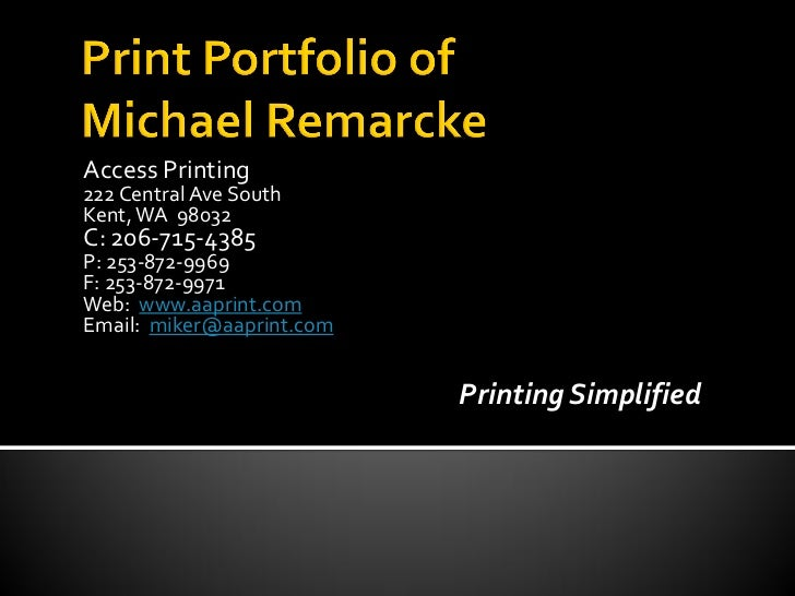 Access Printing222 Central Ave SouthKent, WA 98032C: 206-715-4385P: 253-872-9969F: 253-872-9971Web: www.aaprint.comEmail: ...