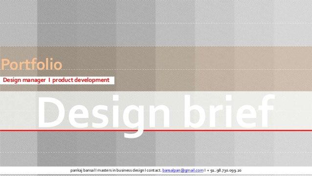PortfolioDesign manager I product development           Design brief                      pankaj bansal I masters in busin...