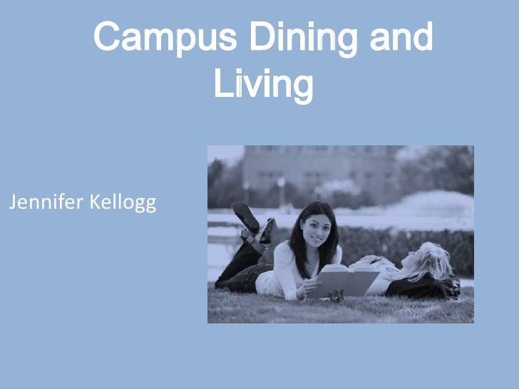 Campus Dining and Living<br />Jennifer Kellogg<br />
