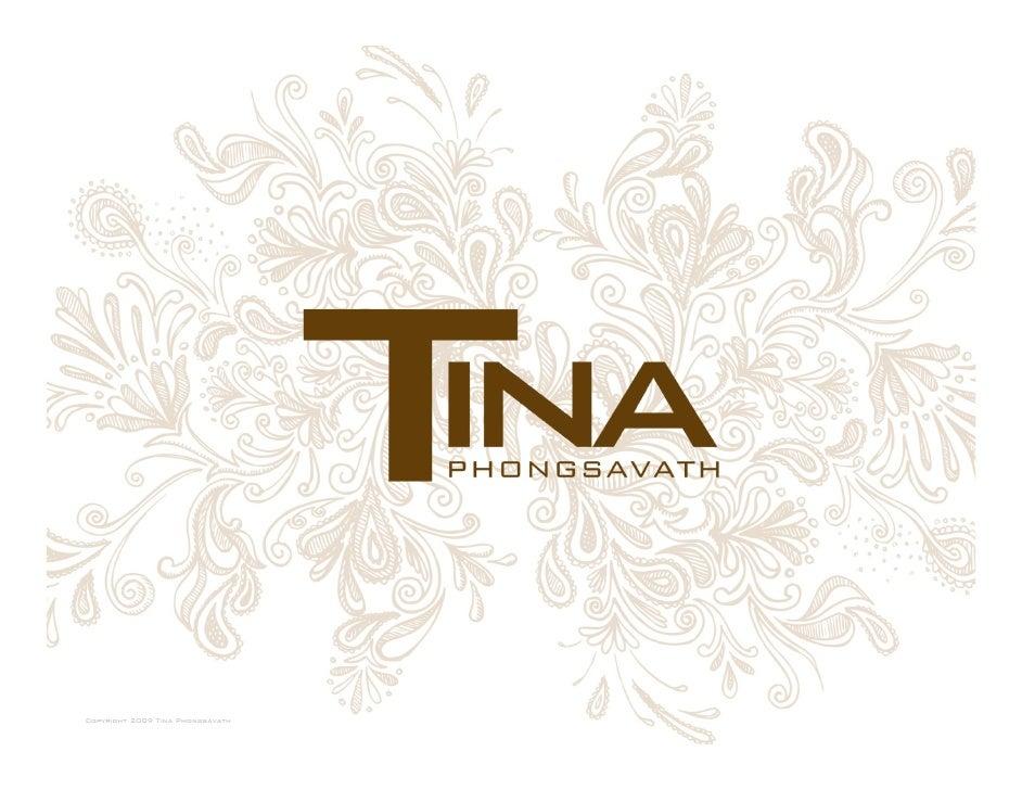 Copyright 2009 Tina Phongsavath