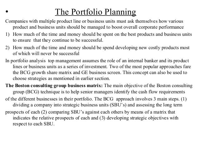 • The Portfolio PlanningCompanies with multiple product line or business units must ask themselves how variousproduct and ...