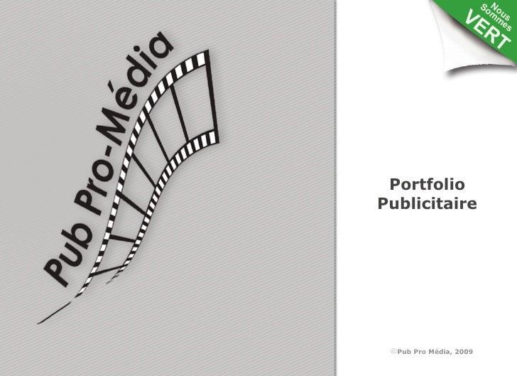 Portfolio Publicitaire       Pub Pro Média, 2009