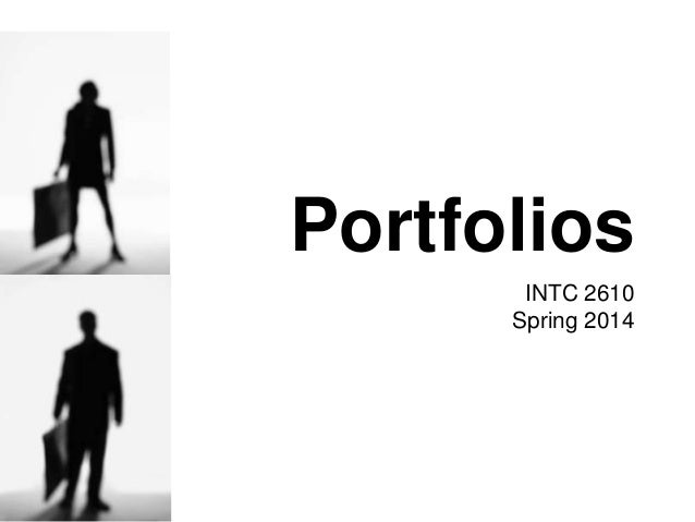 Portfolios INTC 2610 Spring 2014