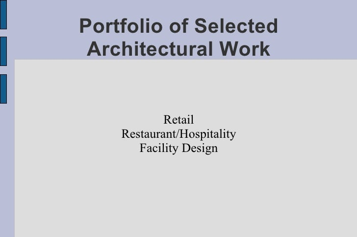 Portfolio of Selected Architectural Work Retail Restaurant/Hospitality Facility Design