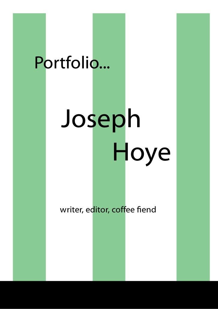 Portfolio...                      Joseph                          Hoye                      writer, editor, coffee fiend© ...