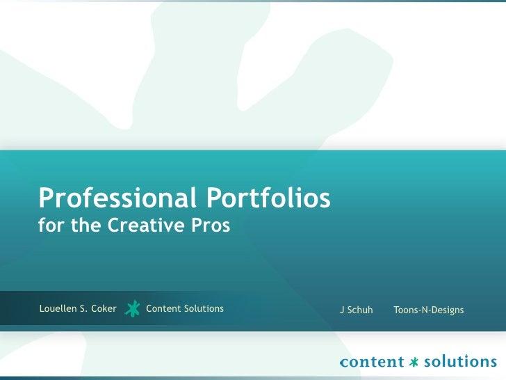 Professional Portfoliosfor the Creative ProsLouellen S. Coker   Content Solutions   J Schuh   Toons-N-Designs