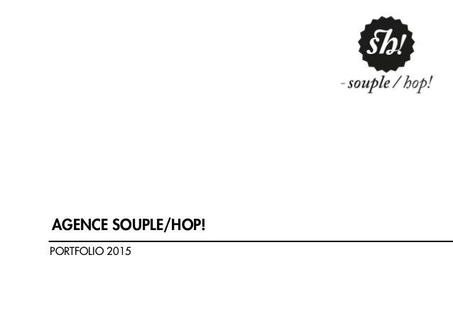 PORTFOLIO 2015 AGENCE SOUPLE/HOP!