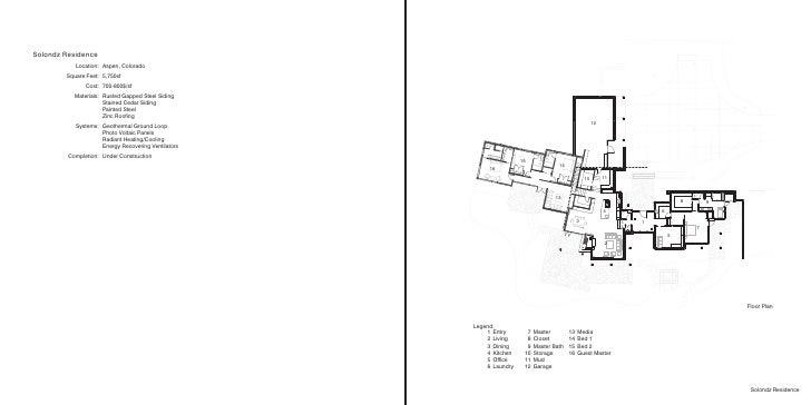 Solondz Residence            Location: Aspen, Colorado         Square Feet: 5,750sf                Cost: 700-800$/sf      ...