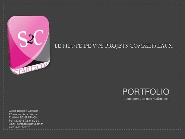 PORTFOLIO                              …, un aperçu de mes réalisations.Gisèle Bonivert Carvajal47 avenue de la BrenneF-21...