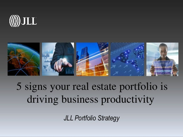 5 signs your real estate portfolio is driving business productivity JLL Portfolio Strategy
