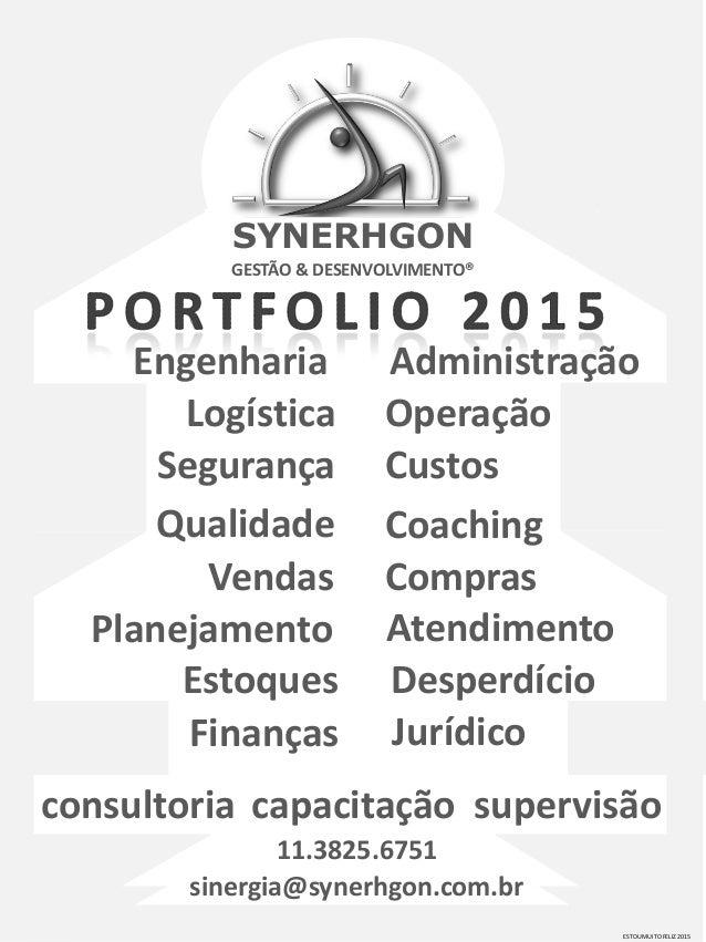 SYNERHGON GESTÃO & DESENVOLVIMENTO® consultoria supervisãocapacitação 11.3825.6751 sinergia@synerhgon.com.br ESTOU MUITO F...