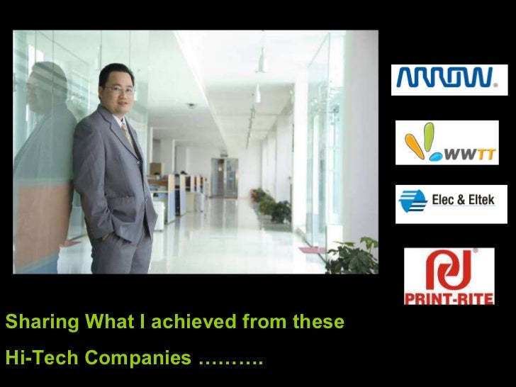 Sharing What I achieved from these  Hi-Tech Companies ……….