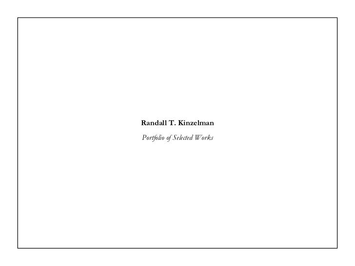 Portfolio of Selected Works Randall T. Kinzelman