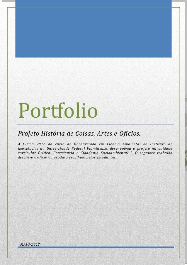PortfolioProjeto História de Coisas, Artes e Ofícios.A turma 2012 do curso de Bacharelado em Ciência Ambiental do Institut...