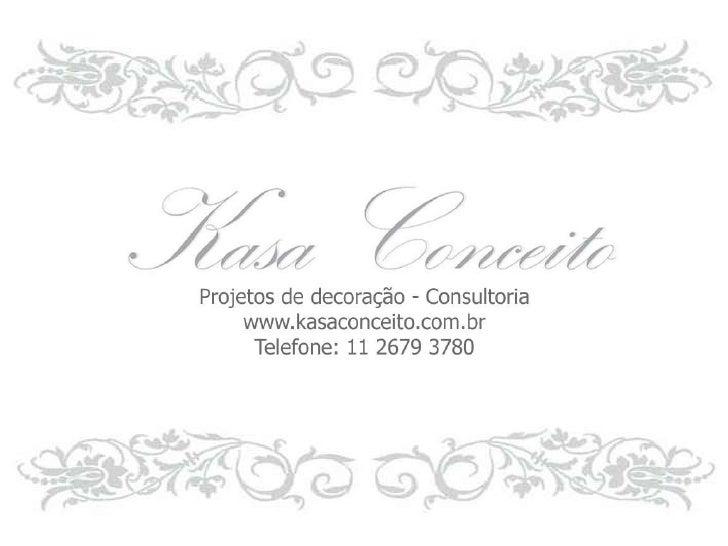Projetos e Consultoria de Decoração - Kasa Conceito