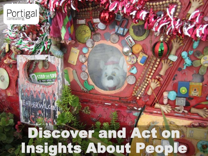Discover and Act on Insights About People<br />
