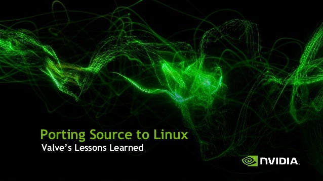 Porting Source to Linux Valve's Lessons Learned