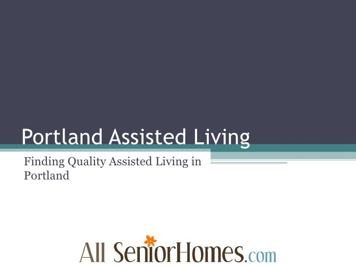 Portland Assisted Living Finding Quality Assisted Living in Portland
