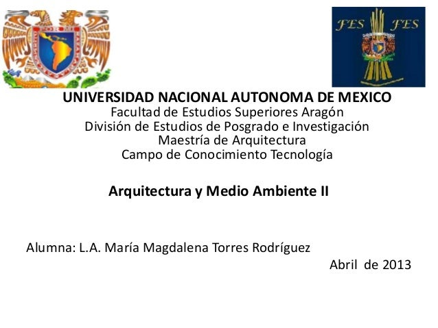 UNIVERSIDAD NACIONAL AUTONOMA DE MEXICOFacultad de Estudios Superiores AragónDivisión de Estudios de Posgrado e Investigac...