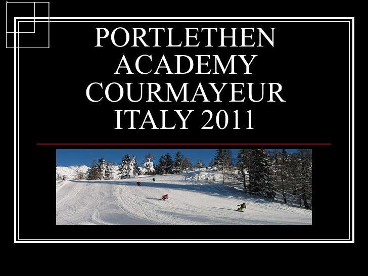 PORTLETHEN ACADEMY COURMAYEUR ITALY 2011