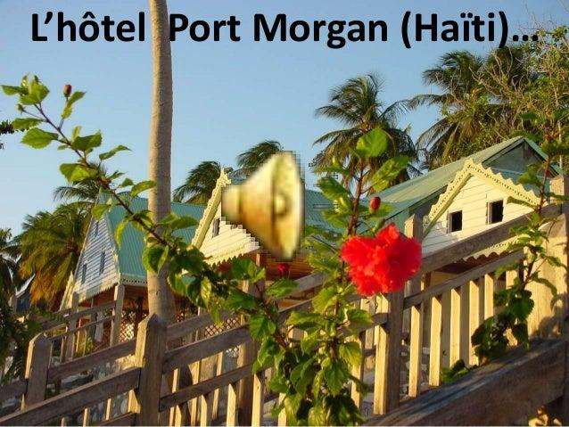 L'hôtel Port Morgan (Haïti)…