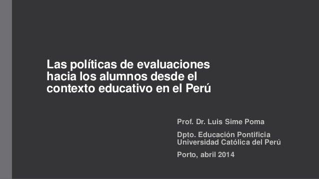 Politicas de evaluación hacia escolares en el Perú