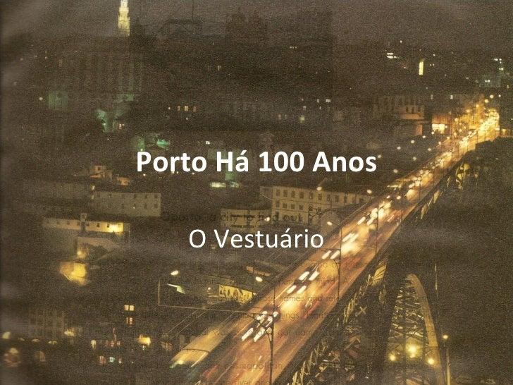 Porto Há 100 Anos O Vestuário
