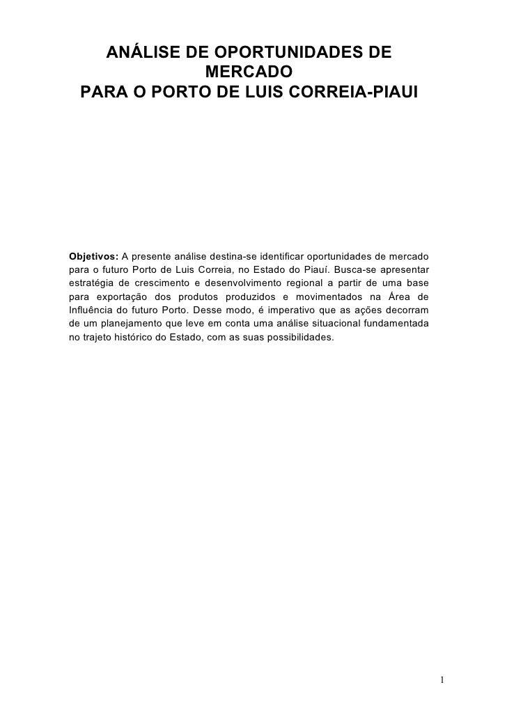ANÁLISE DE OPORTUNIDADES DE               MERCADO   PARA O PORTO DE LUIS CORREIA-PIAUI     Objetivos: A presente análise d...