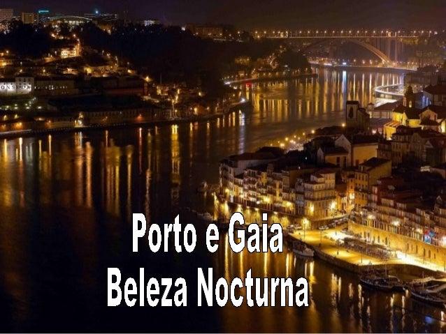 Portoegaia beleza nocturna