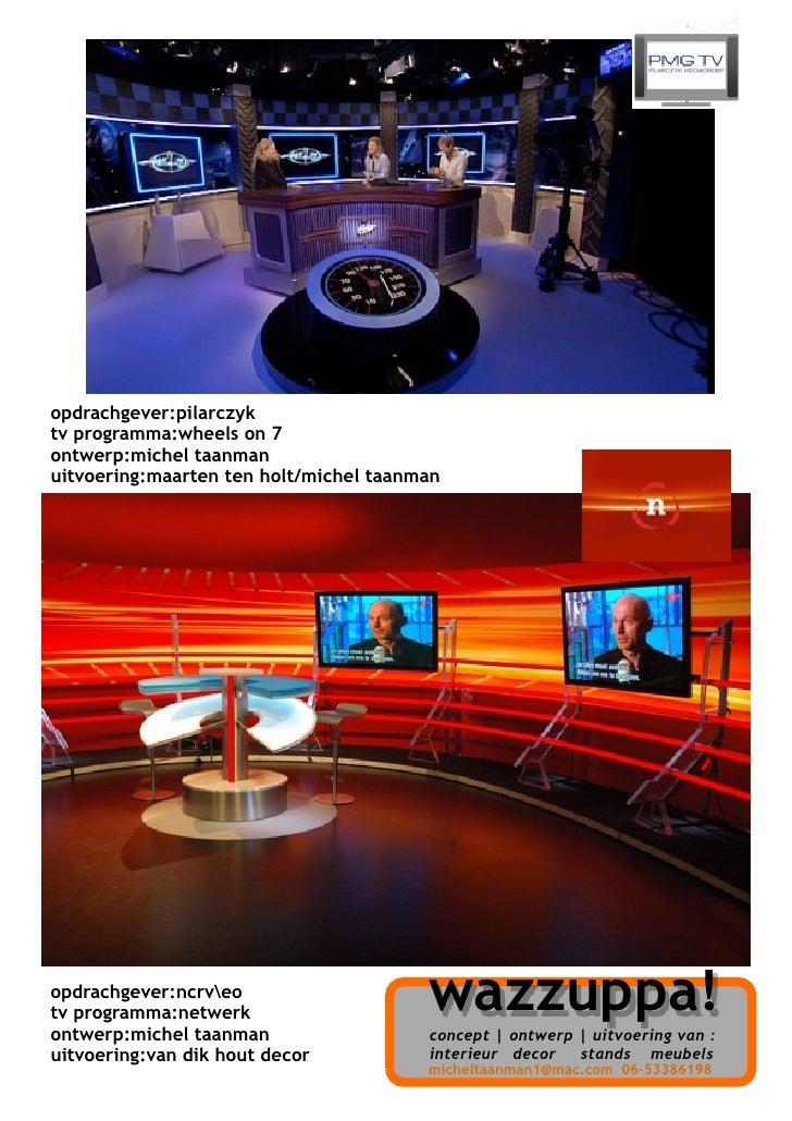 opdrachgever:pilarczyk tv programma:wheels on 7 ontwerp:michel taanman uitvoering:maarten ten holt/michel taanman         ...