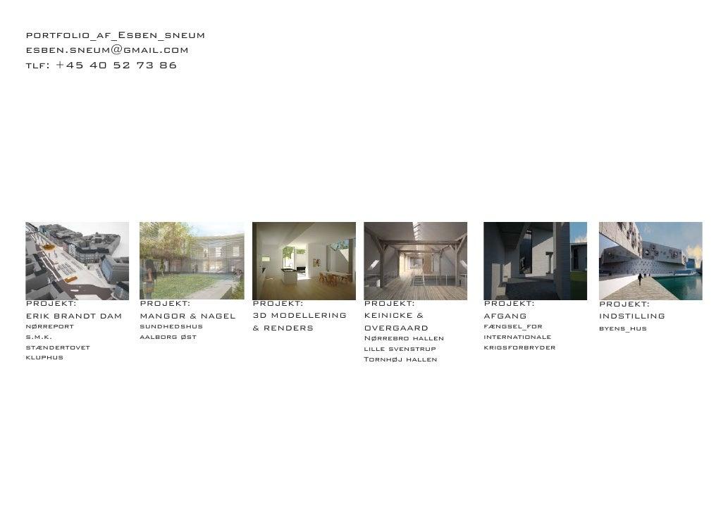 portfolio_af_Esben_sneumesben.sneum@gmail.comtlf: +45 40 52 73 86PROJEKT:          PROJEKT:         PROJEKT:         PROJE...