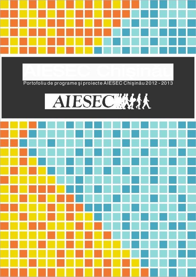 AIESEC ChişinăuPortofoliu de programe şi proiecte AIESEC Chişinău 2012 - 2013