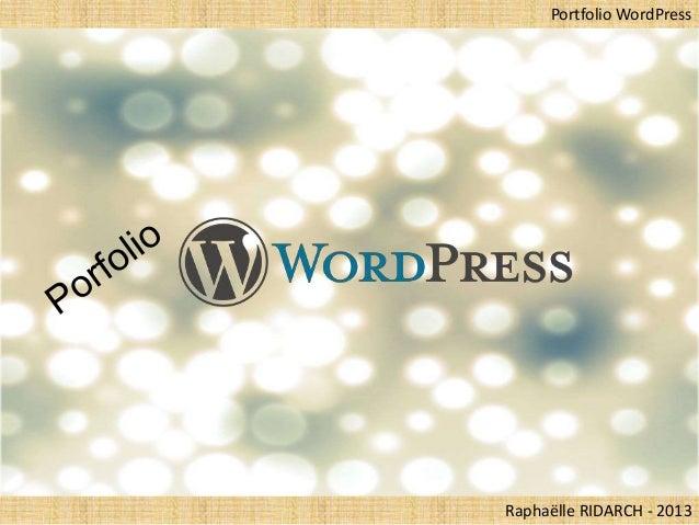 Portfolio WordPressRaphaëlle RIDARCH - 2013