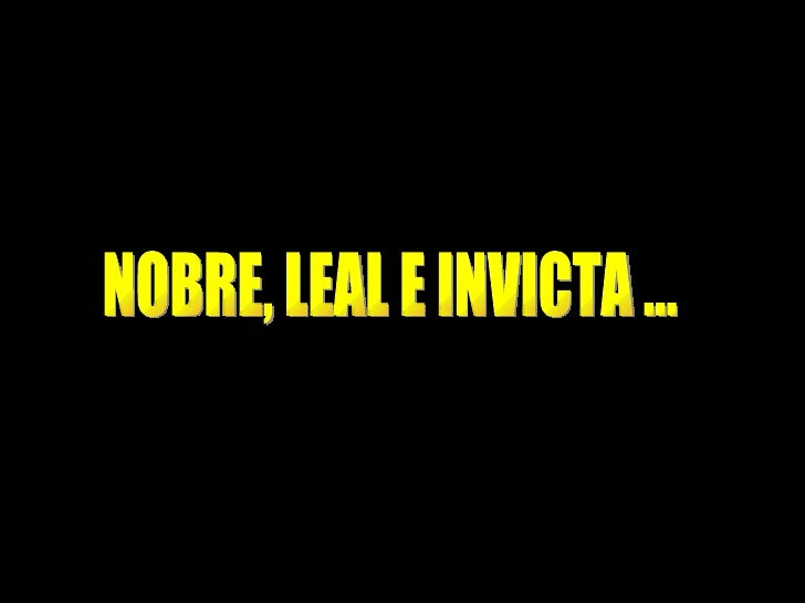 de NOBRE, LEAL E INVICTA ...