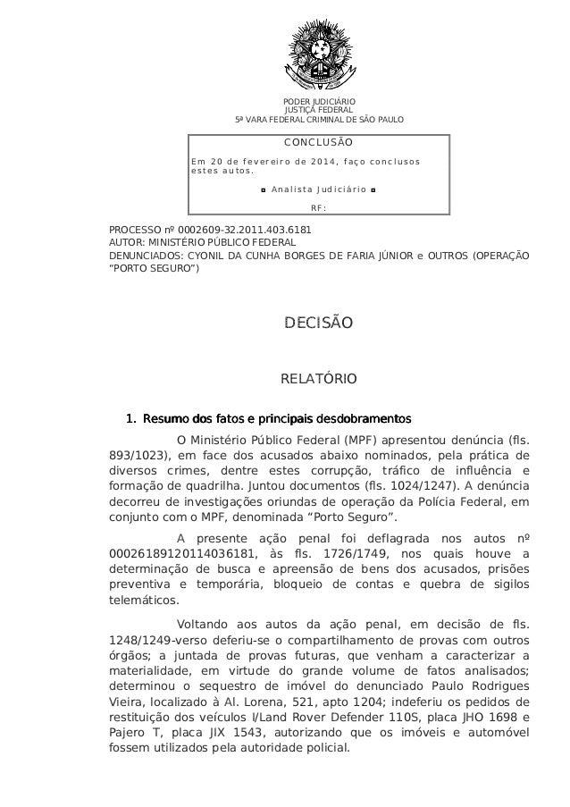 PODER JUDICIÁRIO JUSTIÇA FEDERAL 5ª VARA FEDERAL CRIMINAL DE SÃO PAULO  CO N CL US Ã O Em 20 de fevereiro de 2014, faço co...