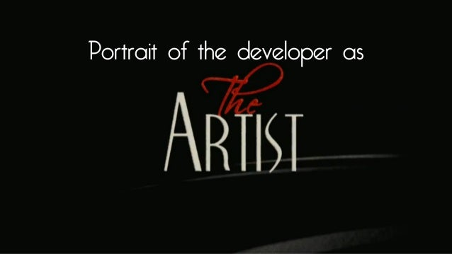 Portrait of the developer as The Artist - SpringOne India 2012