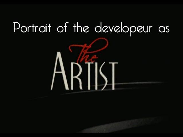 Portrait of the developeur as