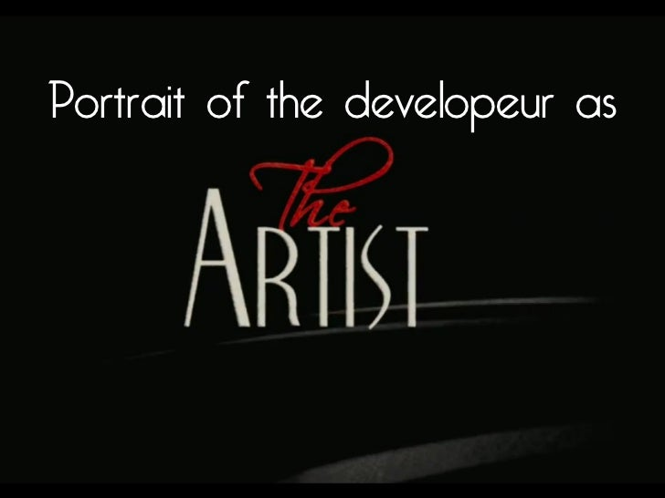 "Portrait of the Developer As ""The Artist"" - English Version"